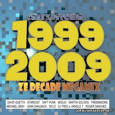 Ze Decade Megamix (1999-2009) [2016] by Crazy Pitcher