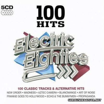 100 Hits - Electric Eighties [2010] / 5xCD