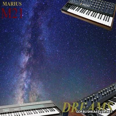 Marius M21 - Dreams [2016]