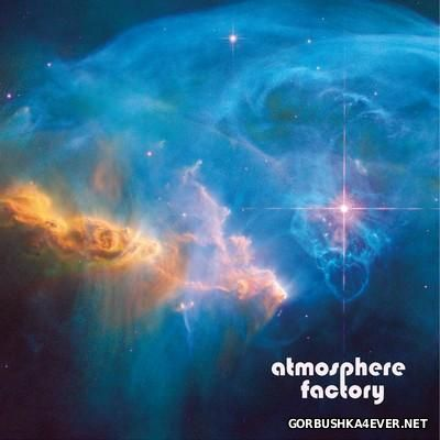 Atmosphere Factory - Atmosphere Factory [2016]