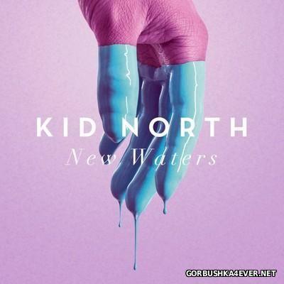 Kid North - New Waters [2016]