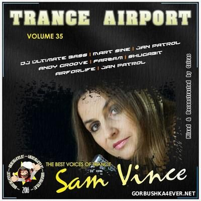 Trance Airport vol 35 (The Best Voices of Trance - Sam Vince) [2016]