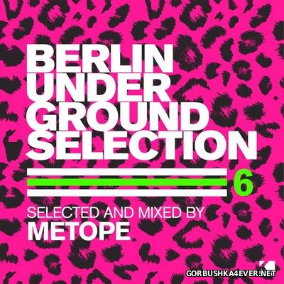 Berlin Underground Selection vol 6 [2016] Selected & Mixed by Metope