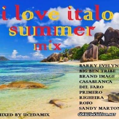 I Love Italo Summer Mix 2016 By Ucedamix