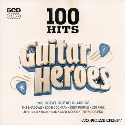 100 Hits - Guitar Heroes [2013] / 5xCD