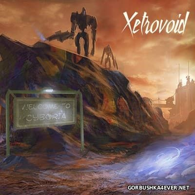 Xetrovoid - Welcome To Cyboria [2016]