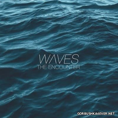 The Encounter - Waves [2015]