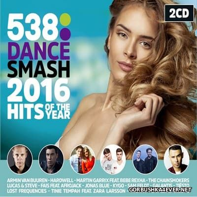 538 Dance Smash 2016 - Hits Of The Year [2016] / 2xCD
