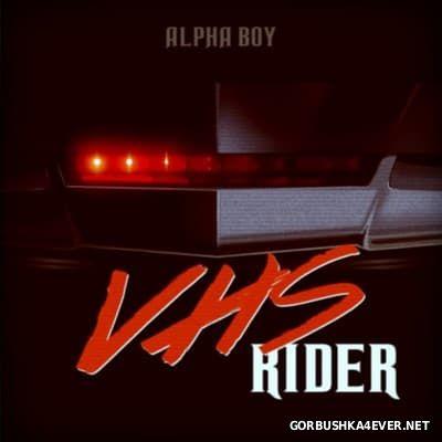 Alpha Boy - VHS Rider [2013]