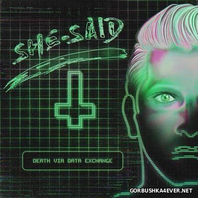 SHE-SAID - Death Via Data Exchange [2016]
