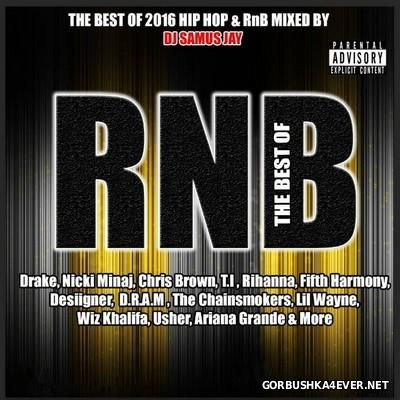 The Best Of RNB 2016 / Mixed By DJ Samus Jay