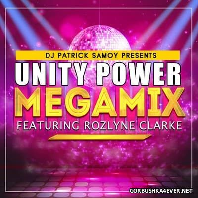 DJ Patrick Samoy feat Rozlyne Clarke - Unity Power Megamix (90's Reloaded Session) [2016]
