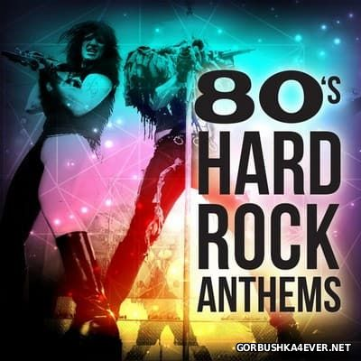 80s Hard Rock Anthems [2016]