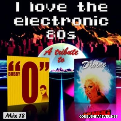 I Love The Electronic 80s Mix 18 [2016] By N-Thony-N