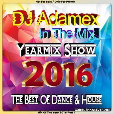 DJ Adamex - Yearmix Show 2016
