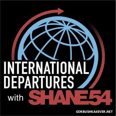 Shane 54 - International Departures 350 (The 2016 Megamix)