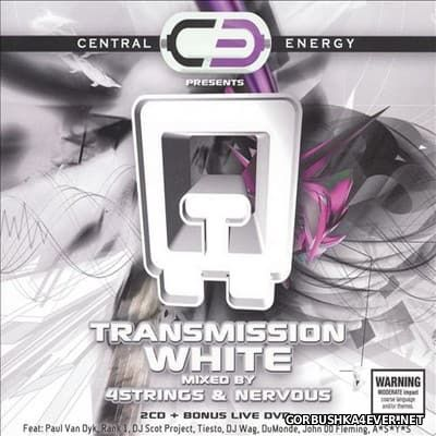 Central Energy presents Transmission White [2004] / 2xCD / Mixed by DJ Nervous & 4 Strings