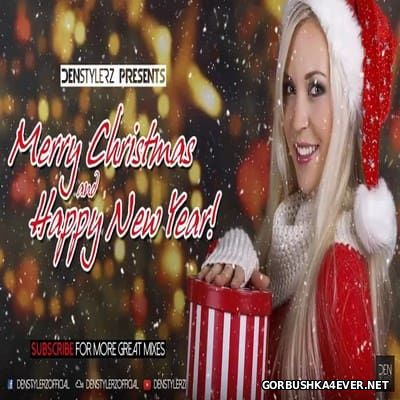 Merry Christmas & Happy New Year 2017 [2016] Mixed By DenStylerz