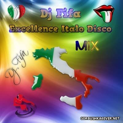 DJ Fifa - Excellence Italo Disco Mix [2017]