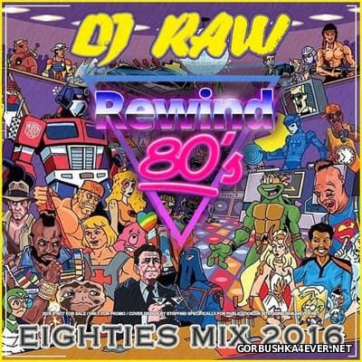 DJ Raw - Eighties Mix [2016]