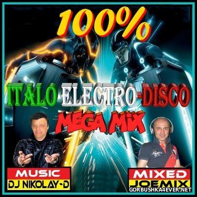 DJ Nikolay-D & Joemix DJ - 100% Italo Electro-Disco Megamix [2014] Re-Edit 2016