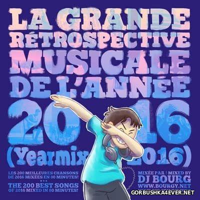 DJ Bourg - La Grande Retrospective Musicale de l Annee 2016