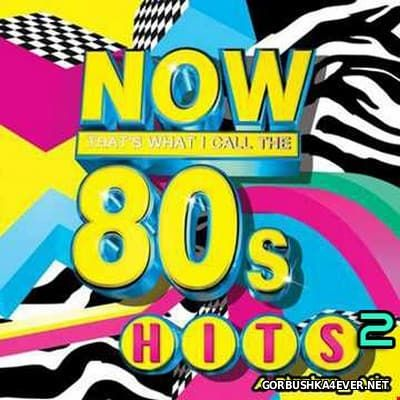 Now 80's Hits vol 2 [2016] by Strebor