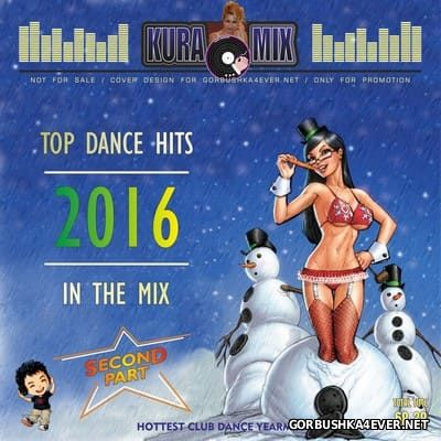 Kura Mix - Top Dance Hits In The Mix 2016.2