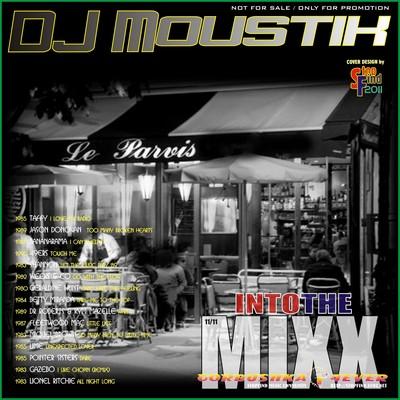DJ Moustik - Into The Mixx [11/2011]