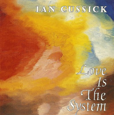 Ian Cussick - Love Is The System [1989]