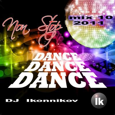 Dance-Dance-Dance Non Stop Mix 10 [2011]