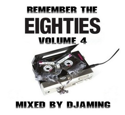 DJaming - Remember The 80's Mix 04