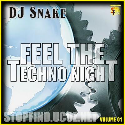 DJ Snake - Feel The Techno Night Mix I