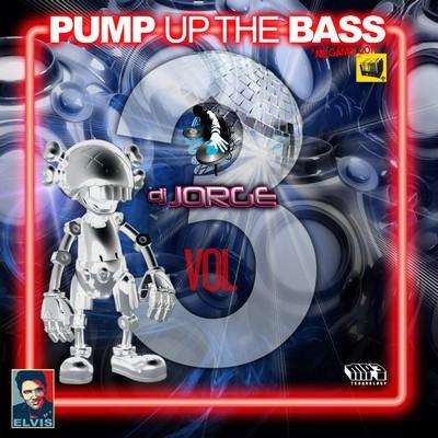 DJ Jorge - Pump Up The Bass Mix 03