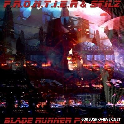 F.R.O.N.T.I.E.R & Stilz - Blade Runner Prologue [2015]