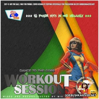 Workout Session 2016 (Dance To The Core) [2016] Mixed by Mix Addict