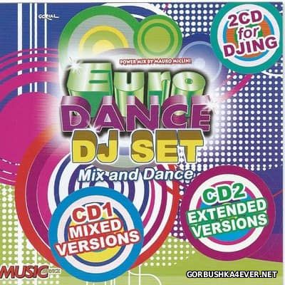 Euro Dance DJ Set - Mix & Dance [2016] / 2xCD by Mauro Miclini