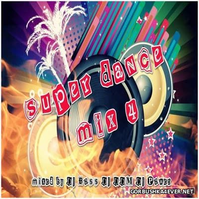 Super Dance Mix IV [2017] by DJ Power, DJ DDM & DJ Ridha Boss