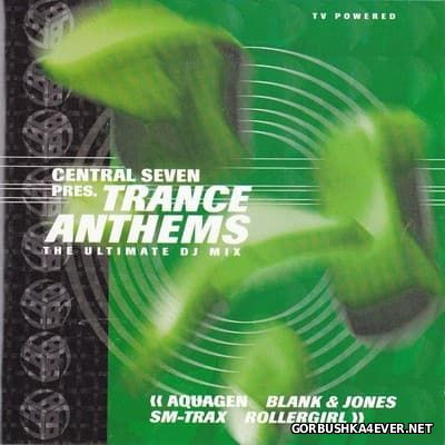 Central Seven pres. Trance Anthems The Ultimate DJ Mix [2000] / 2xCD