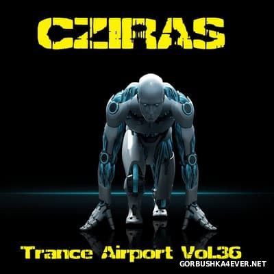 Trance Airport vol 36 (2K17 First Blood) [2017] by Cziras