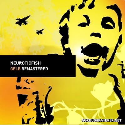 Neuroticfish - Gelb (Remastered) [2016]