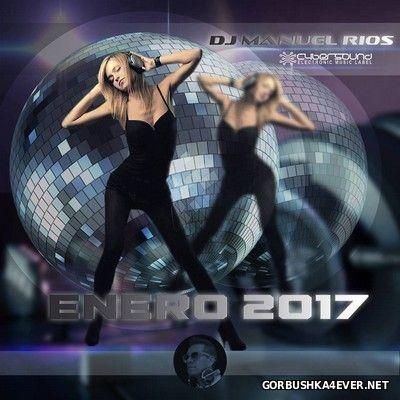 Manuel Rios DJ - Enero Mix 2017