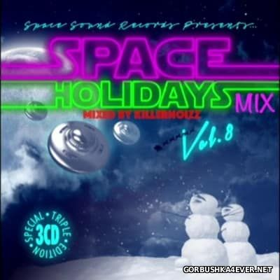 Space Holiday Mix vol 8 [2016] Mixed by Killernoizz