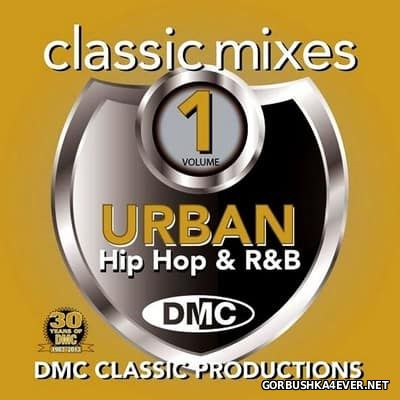 [DMC] Classic Mixes - Urban, Hip Hop & R&B vol 1 [2013]