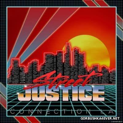 Street Justice - Connection LA [2014]