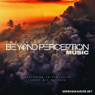 Two Years Of Beyond Perception Music [2017] by Arrakeen & Akku
