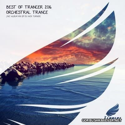 Best Of Trancer 2016 [2016] Mixed by Nick Turner