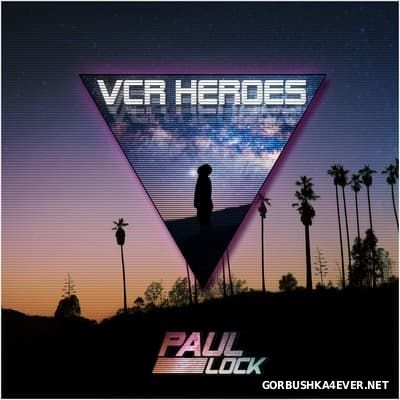Paul Lock - VCR Heroes [2016]