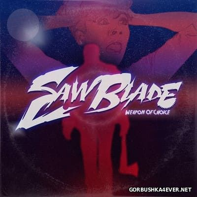 Saw Blade - Weapon Of Choice [2015]