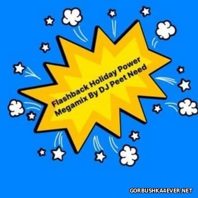 DJ Peet Need - Flashback Holiday Power Megamix [2016]